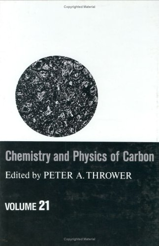 Chemistry and Physics of Carbon: Volume 21: Thrower, Peter A.