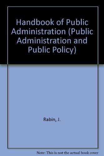 9780824779641: Handbook of Public Administration (Public Administration and Public Policy, Series 35)