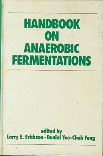 Handbook on Anaerobic Fermentations (Biotechnology and Bioprocessing): Erickson, Larry E.