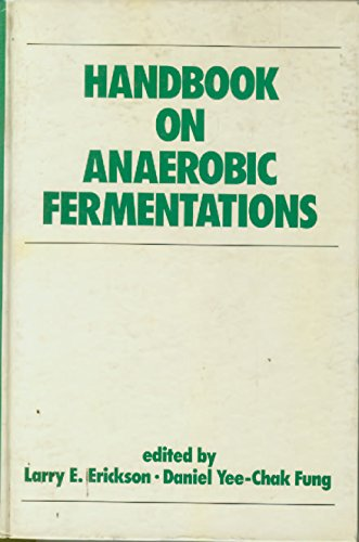 9780824779740: Handbook on Anaerobic Fermentations (Biotechnology and Bioprocessing)