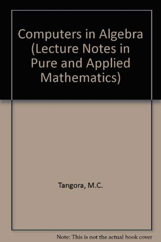 9780824779757: Computers in Algebra (Lecture Notes in Pure & Applied Mathematics)