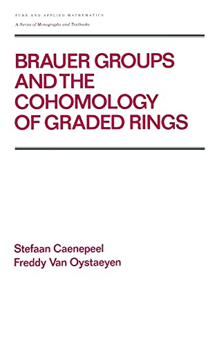 9780824779788: Brauer Groups and the Cohomology of Graded Rings (Chapman & Hall/CRC Pure and Applied Mathematics)