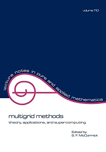 Multigrid Methods: Theory, Applications, and Supercomputing (Paperback): Stephen F. McCormick