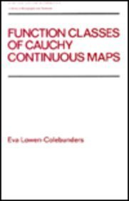 9780824779924: Function Classes of Cauchy Continuous Maps (Pure & Applied Mathematics)