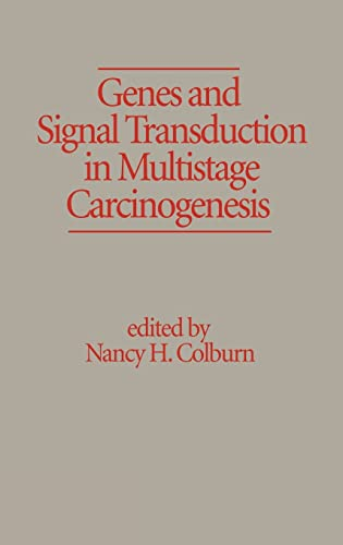 Genes and Signal Transduction in Multistage Carcinogenesis: Nancy H. Colburn