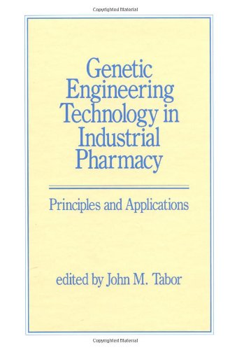 Genetic Engineering Technology in Industrial Pharmacy: Principles: Tabor, J. M.