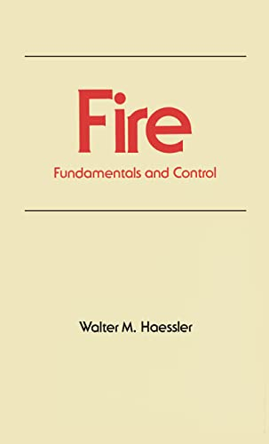 Fire: Fundamentals and Control (Occupational Safety and: Haessler