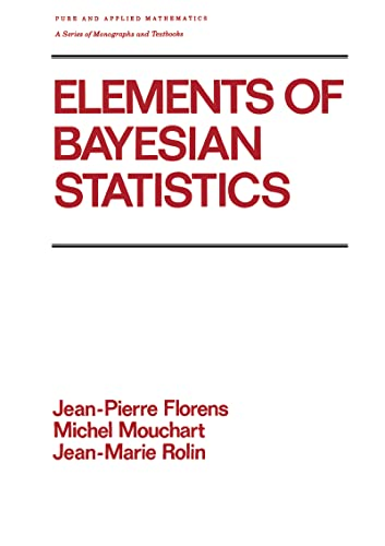 9780824781231: Elements of Bayesian Statistics (Chapman & Hall/CRC Pure and Applied Mathematics)