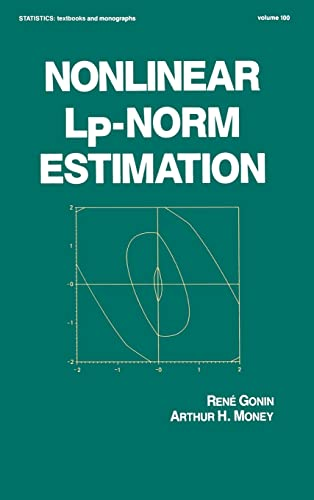 Nonlinear Lp-Norm Estimation (Statistics: A Series of Textbooks and Monographs): Gonin, Rene