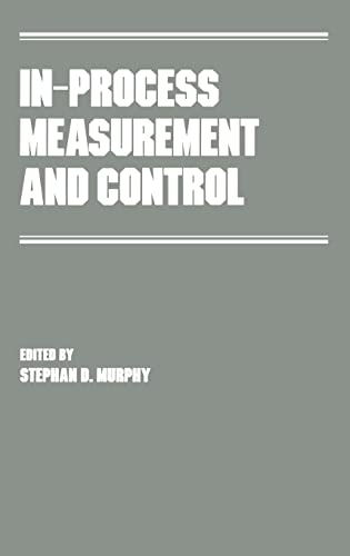 In-Process Measurement and Control (Manufacturing Engineering and: Stephen Murphy