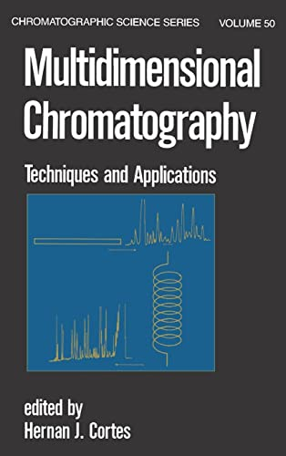 9780824781361: Multidimensional Chromatography: Techniques and Applications (Chromatographic Science Series)