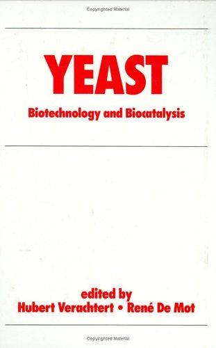 Yeast: Biotechnology and Biocatalysis (Bioprocess Technology): Verachtert