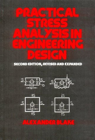 9780824781521: Practical Stress Analysis in Engineering Design, Second Edition, (Mechanical Engineering)