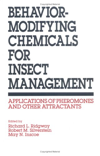 Behavior-Modifying Chemicals for Insect Management: Applications of Pheromones and Other ...