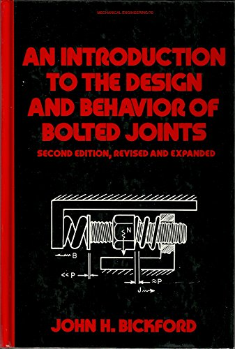 9780824781675: An Introduction to the Design and Behavior of Bolted Joints (Mechanical Engineering, No 70)