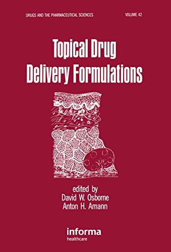 9780824781835: Topical Drug Delivery Formulations (Drugs and the Pharmaceutical Sciences)