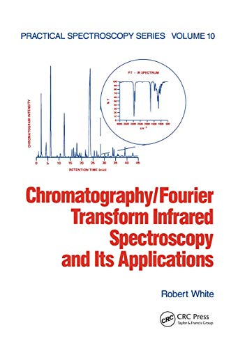 Chromatography-Fourier Transform Infrared Spectroscopy And Its Applications Vol 10 (Practical ...