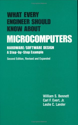 9780824781934: What Every Engineer Should Know about Microcomputers: Hardware/Software Design: a Step-by-step Example, Second Edition,