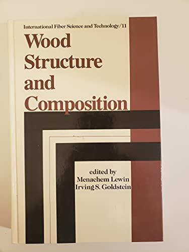Wood Structure and Composition (International Fiber Science: Lewin, Menachem; Goldstein,
