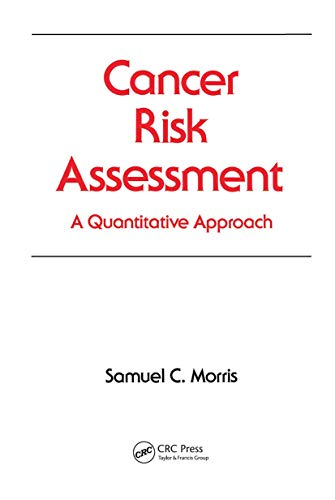 Cancer Risk Assessment: A Quantitative Approach (Occupational: Morris, Samuel C.
