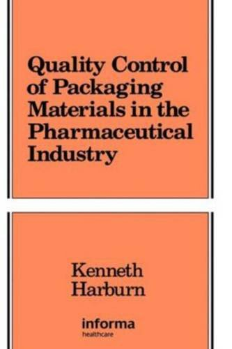 Quality Control of Packaging Materials in the Pharmaceutical Industry: Kenneth Harburn
