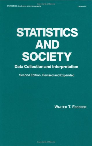 9780824782498: Statistics and Society: Data Collection and Interpretation, Second Edition (Statistics: A Series of Textbooks and Monographs)