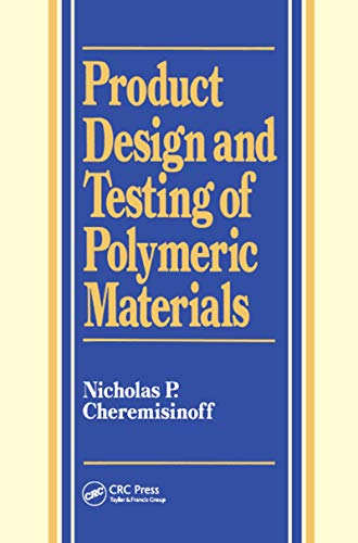 9780824782610: Product Design and Testing of Polymeric Materials