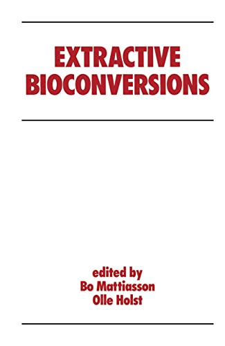 9780824782726: Extractive Bioconversions (Biotechnology and Bioprocessing)