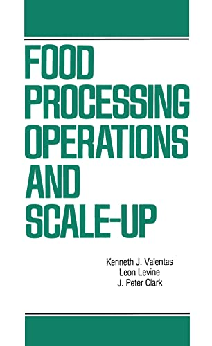 Food Processing Operations and Scale-up (Food Science: Valentas, Kenneth J.;