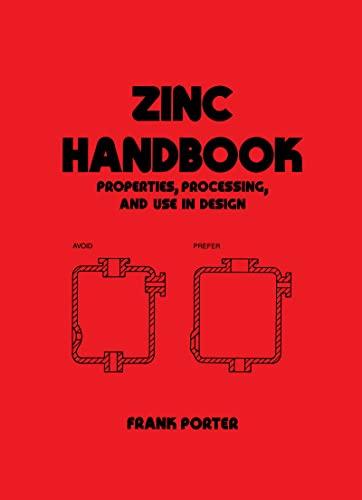 9780824783402: Zinc Handbook: Properties: Processing, and Use in Design (Mechanical Engineering)