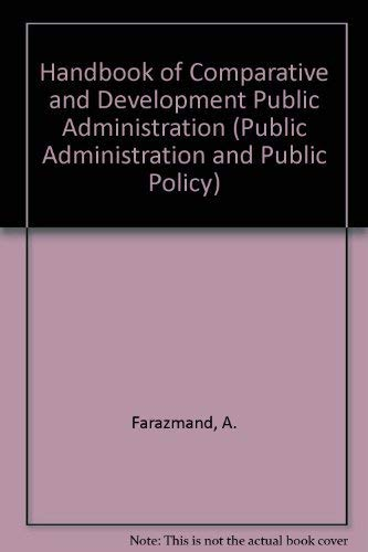 9780824783426: Handbook of Comparative and Development Public Administration (Public Administration and Public Policy)