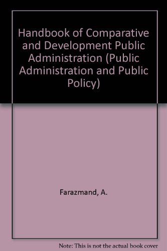 9780824783426: Handbook of Comparative and Development Public Administration (Public Administration & Public Policy)