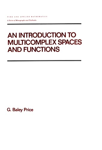 9780824783457: An Introduction to Multicomplex SPates and Functions (Chapman & Hall/CRC Pure and Applied Mathematics)