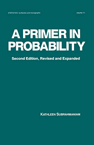A Primer in Probability, Second Edition (Statistics: Subrahmaniam, Kathleen