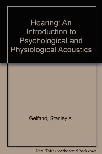 Hearing An Introduction To Psychological And Physiological Stanley A Gelfand