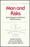 Man and Risks: Technological and Human Risk: Carnino, Annick, Nicolet,