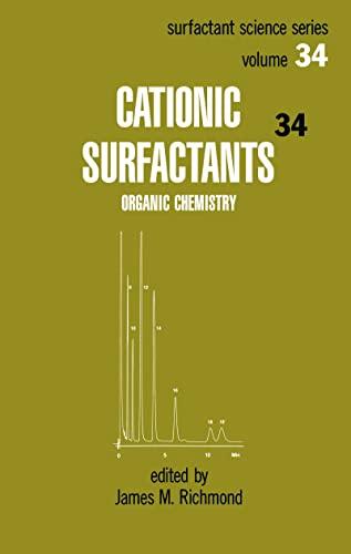 9780824783815: Cationic Surfactants: Organic Chemistry (Surfactant Science)