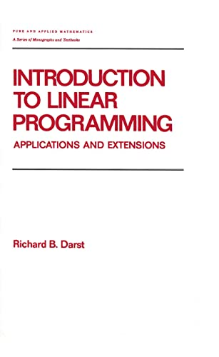 9780824783839: Introduction to Linear Programming: Applications and Extensions (Chapman & Hall/CRC Pure and Applied Mathematics)
