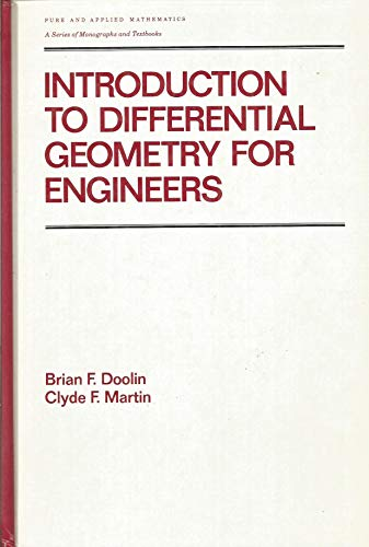 9780824783969: Introduction to Differential Geometry for Engineers: Monographs and Textbooks in Pure and Applied Mathematics, 136