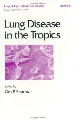 Lung Disease in the Tropics: Sharma, om P.