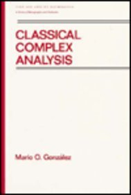 9780824784157: Classical Complex Analysis (Chapman & Hall Pure and Applied Mathematics)