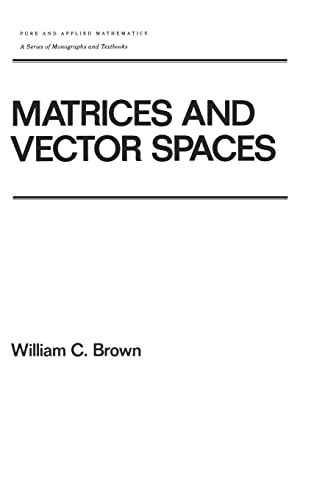 9780824784195: Matrices and Vector SPates (Chapman & Hall/CRC Pure and Applied Mathematics)