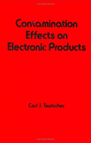 9780824784232: Contamination Effects on Electronic Products (Electrical and Computer Engineering)