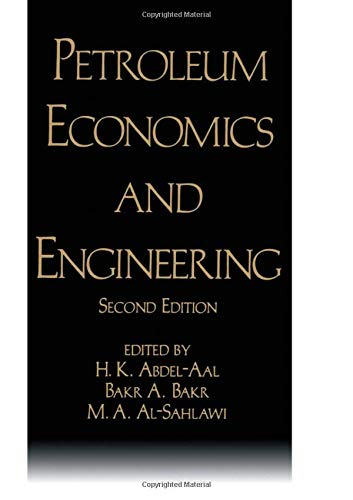 9780824784287: Petroleum Economics and Engineering, Second Edition