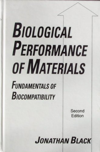 Biological Performance of Materials: Fundamentals of Biocompatibility: Jonathan Black