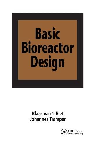 Basic Bioreactor Design: VAN'T RIET, KLAAS;