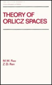 Theory of Orlicz SPates (Chapman & Hall Pure and Applied Mathematics): Rao, M.M.; Ren, Z.D.