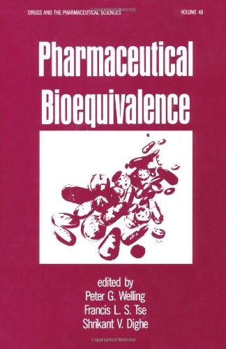 9780824784843: Pharmaceutical Bioequivalence (Drugs and the Pharmaceutical Sciences)