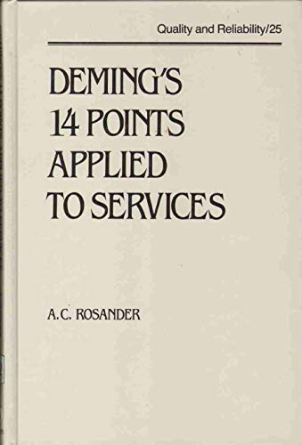 Deming's 14 Points Applied to Services (Quality: Rosander, Arlyn Custer,