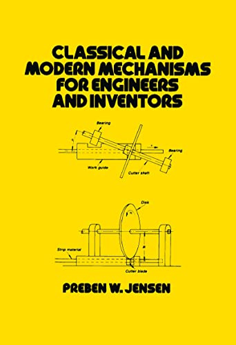 9780824785277: Classical and Modern Mechanisms for Engineers and Inventors (Dekker Mechanical Engineering Series)